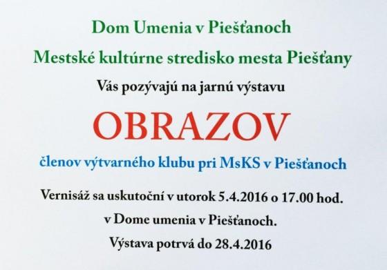 výtvarný klub 5 4 2016 o 17 v Dome umenia Piešťany